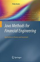 Java methods for financial engineering : applications in finance and investment