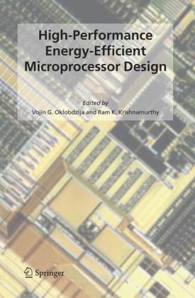 High-Performance Energy-Efficient Microprocessor Design (Series on Integrated Circuits and Systems)