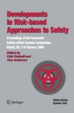 Developments in Risk-based Approaches to Safety: Proceedings of the Fourteenth Safety-critical Systems Symposium, Bristol, UK, 7–9 February 2006