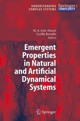 Emergent Properties in Natural and Artificial Dynamical Systems (Understanding Complex Systems)