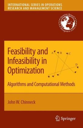 Feasibility and Infeasibility in Optimization: Algorithms and Computational Methodsq