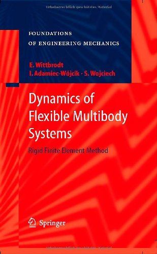 Dynamics of Flexible Multibody Systems: Rigid Finite Element Method (Foundations of Engineering Mechanics)