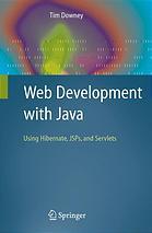 Web development with Java : using Hibernate, JSPs and Servlets