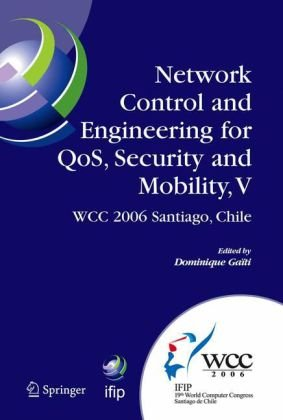 Network Control and Engineering for QoS, Security and Mobility, V: IFIP 19th World Computer Congress,TC-6, 5th IFIP International Conference on Networ
