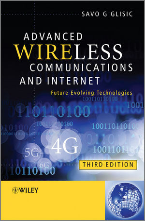 Advanced Wireless Communications & Internet: Future Evolving Technologies, Third Edition