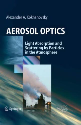 Aerosol Optics: Light Absorption and Scattering by Particles in the  Atmosphere (Springer Praxis Books / Environmental Sciences)