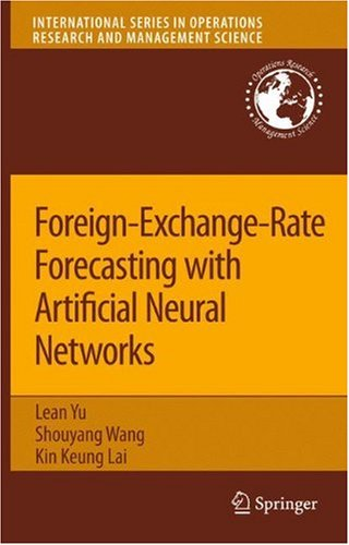 Foreign-Exchange-Rate Forecasting with Artificial Neural Networks (International Series in Operations Research & Management Science)