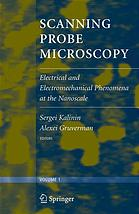 Scanning probe microscopy : electrical and electromechanical phenomena at the nanoscale