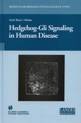 Hedgehog-Gli Signaling in Human Disease (Molecular Biology Intelligence Unit)