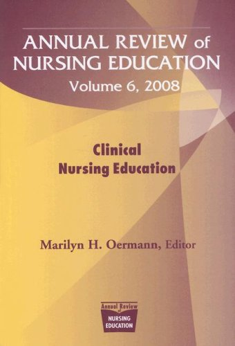 Annual Review of Nursing Education, Volume 6: Clinical Nursing Education