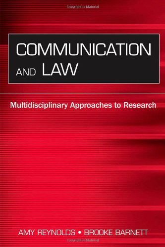 Communication And Law: Multidisciplinary Approaches to Research (Leas Communication Series) (Leas Communication Series)