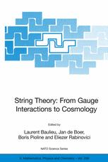 String Theory: From Gauge Interactions to Cosmology: Proceedings of the NATO Advanced Study Institute on String Theory: From Gauge Interactions to Cos
