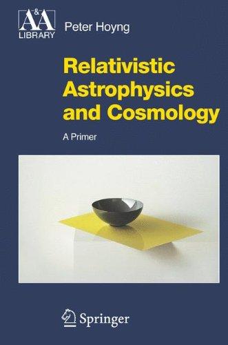 Relativistic Astrophysics and Cosmology: A Primer (2006)(en)(291s)