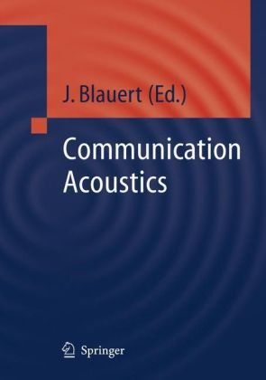 Communication Acoustics (Signals and Communication Technology)