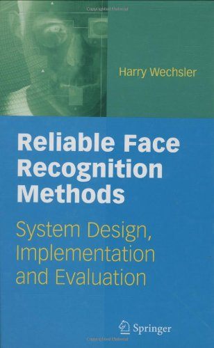 Reliable face recognition methods: system design, implementation and evaluation