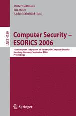 Computer Security – ESORICS 2006: 11th European Symposium on Research in Computer Security, Hamburg, Germany, September 18-20, 2006. Proceedings