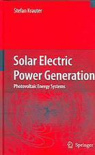 Solar electric power generation - photovoltaic energy systems : modeling of optical and thermal performance, electrical yield, energy balance, effect