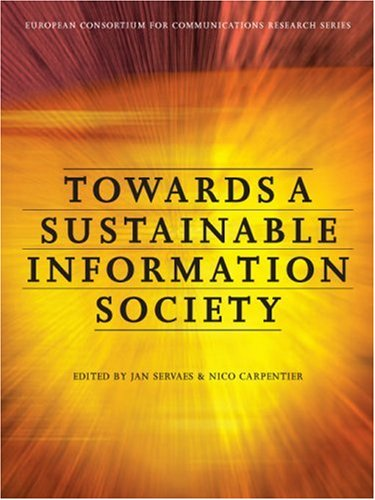 Towards a Sustainable Information Society: Deconstructing WSIS (Intellect Books - European Communication Research and Education Association)