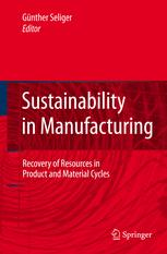 Sustainability in Manufacturing: Recovery of Resources in Product and Material Cycles