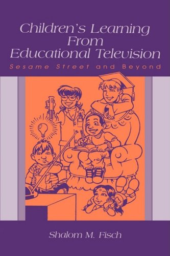 Childrens Learning From Educational Television: Sesame Street and Beyond (Leas Communication Series)