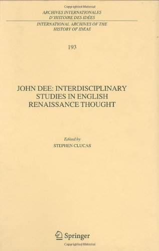 John Dee: Interdisciplinary Studies in English Renaissance Thought (International Archives of the History of Ideas - Archives internationales dhistoi
