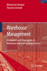 Warehouse Management: Automation and Organisation of Warehouse and Order Picking Systems