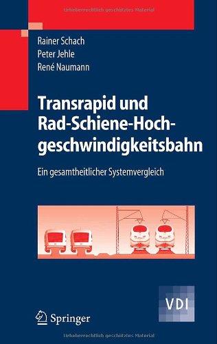 Transrapid und rad-schiene-hochgeschwindigkeitsbahn : ein gesamtheitlicher systemvergleich