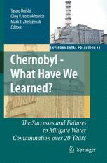 Chernobyl – What Have We Learned?: The Successes and Failures to Mitigate Water Contamination over 20 Years
