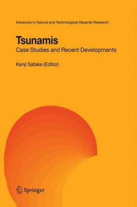 Tsunamis: Case Studies and Recent Developments (Advances in Natural and Technological Hazards Research)