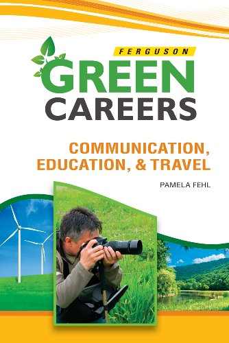 Communication, Education, & Travel (Green Careers)