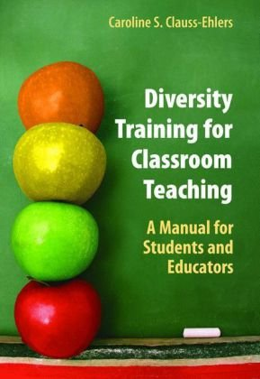 Diversity Training for Classroom Teaching: A Manual for Students and Educators