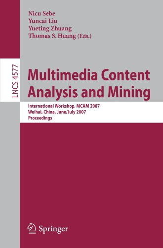 Multimedia Content Analysis and Mining: International Workshop, MCAM 2007, Weihai, China, June 30-July 1, 2007. Proceedings