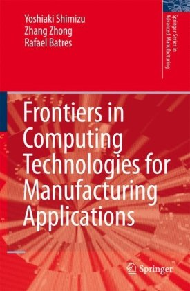 Frontiers in Computing Technologies for Manufacturing Applications (Springer Series in Advanced Manufacturing)q