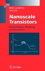 Nanoscale Transistors: Device Physics, Modeling and Simulation