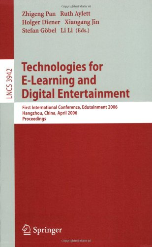 Technologies for E-Learning and Digital Entertainment: First International Conference, Edutainment 2006, Hangzhou, China, April 16-19, 2006. Proceedin