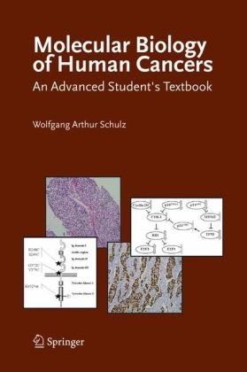 Molecular Biology of Human Cancers : An Advanced Students Textbook