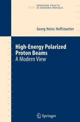 High Energy Polarized Proton Beams: A Modern View (Springer Tracts in Modern Physics)