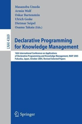 Declarative Programming for Knowledge Management: 16th International Conference on Applications of Declarative Programming and Knowledge Management, I