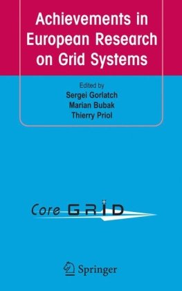 Achievements in European Research on Grid Systems: CoreGRID Integration Workshop 2006(Selected Papers)