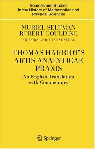 Thomas Harriot's Artis Analyticae Praxis: An English Translation with Commentary