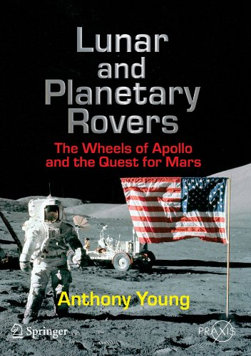 Lunar and Planetary Rovers: The Wheels of Apollo and the Quest for Mars (2006)(en)(305s)