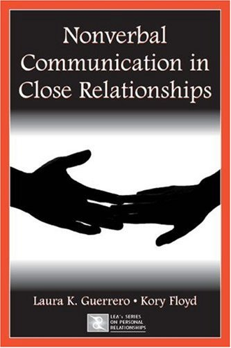 Nonverbal Communication in Close Relationships (Leas Series on Personal Relationships) (Leas Series on Personal Relationships)