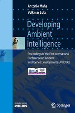 Developing Ambient Intelligence: Proceedings of the First International Conference on Ambient Intelligence Developments (AmID'06)