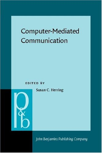 Computer-Mediated Communication: Linguistic, Social and Cross-Cultural Perspectives