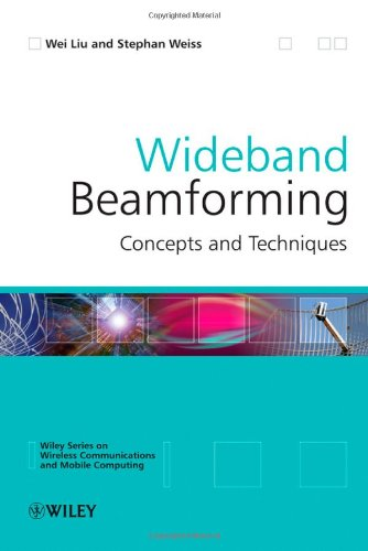 Wideband Beamforming: Concepts and Techniques (Wireless Communications and Mobile Computing)