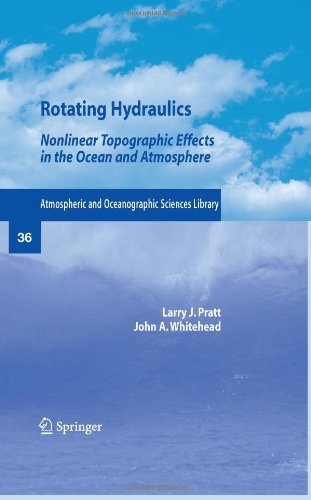 Rotating Hydraulics: Nonlinear Topographic Effects in the Ocean and Atmosphere (Atmospheric and Oceanographic Sciences Library)