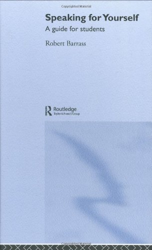 Speaking For Yourself: A Guide for Students to Effective Communication (Routledge Study Guides)