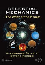 Celestial Mechanics: The Waltz of the Planets
