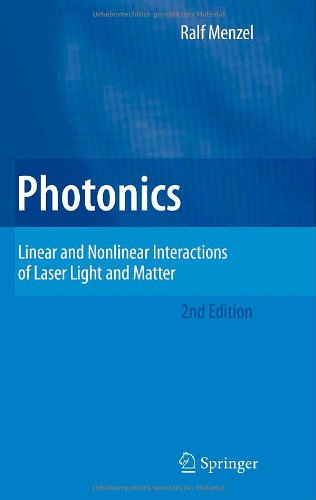 Photonics: Linear and Nonlinear Interactions of Laser Light and Matter, Second edition