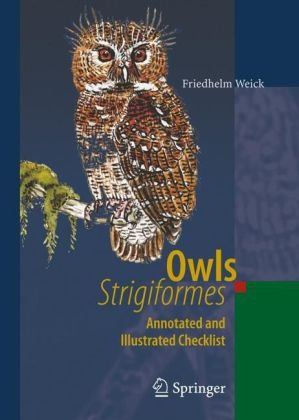 Owls (Strigiformes): Annotated and Illustrated Checklist
